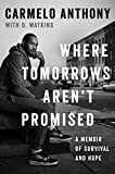 Where Tomorrows Aren't Promised: A Memoir of Survival and Hope (English Edition)