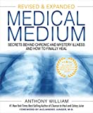 Medical Medium (Revised and Expanded Edition): Secrets Behind Chronic and Mystery Illness and How to Finally Heal (English Edition)