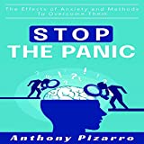 Stop the Panic: The Effects of Anxiety and Methods to Overcome Them