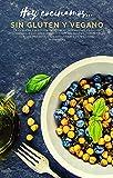 Hoy cocinamos...sin gluten y vegano: La pequeña colección de recetas inofensivas para los aficionados a las delicias veganas y sin gluten, compatibles ... las enseñanzas de Williams (Spanish Edition)